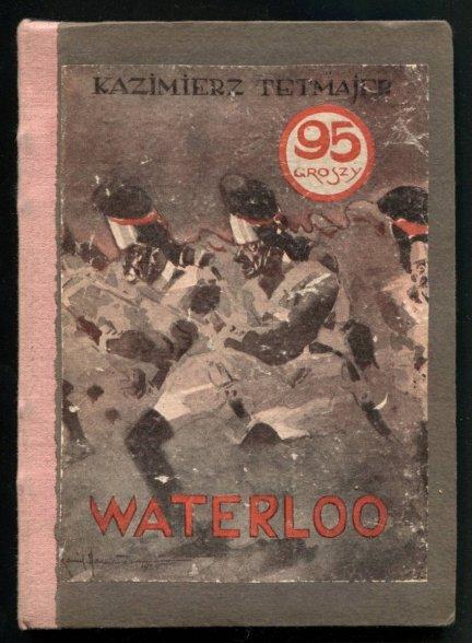 Tetmajer Kazimierz - Waterloo. Powieść.