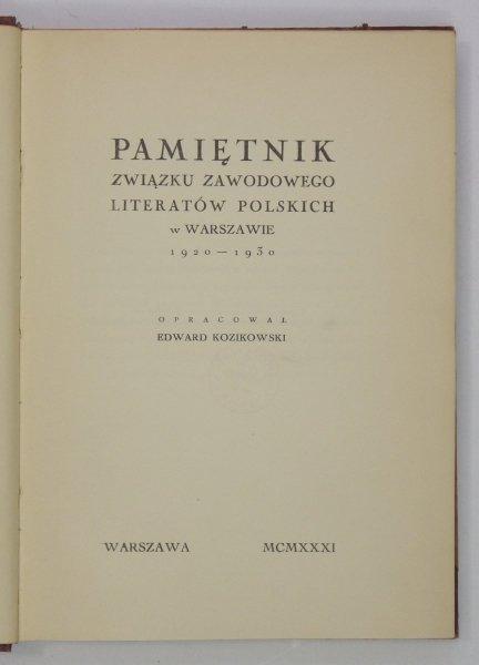 Kozikowski Edward - Pamiętnik Związku Zawodowego Literatów Polskich w Warszawie 1920-1930