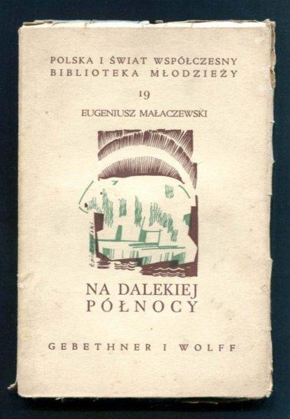 Małaczewski Eugeniusz - Na dalekiej Północy