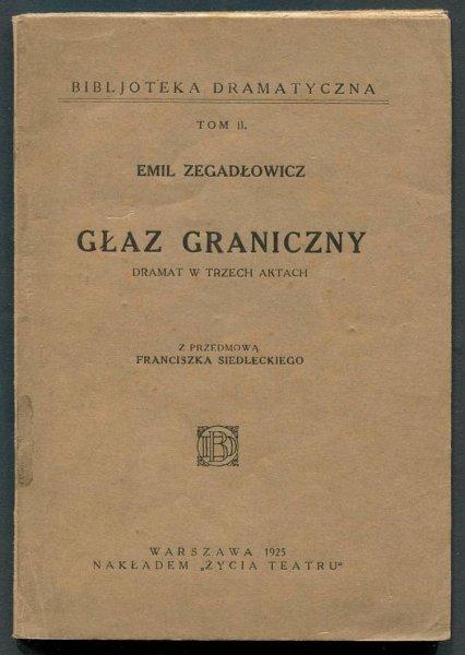 Zegadłowicz Emil - Głaz graniczny. Dramat w trzech aktach.
