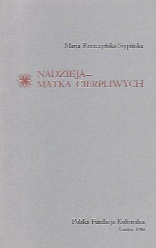 Reszczyńska-Stypińska Marta - Nadzieja - matka cierpliwych.