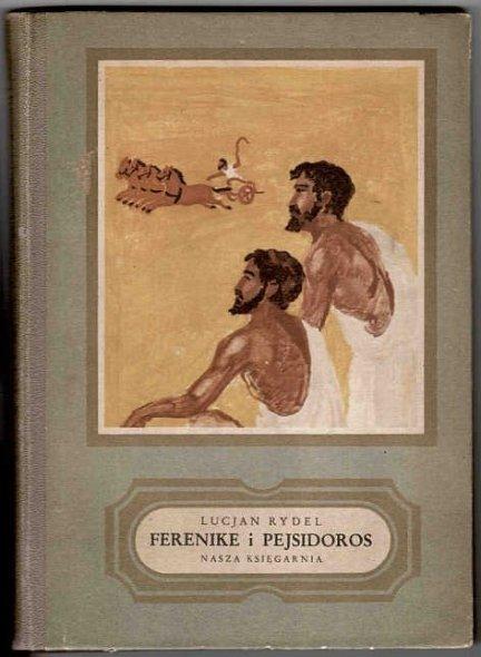 RYDEL Lucjan - Ferenike i Pejsidoros. Ilustrował J.Czerwiński.