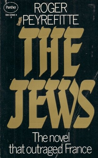 Peyrefitte Roger - The Jews a fictional venture into the follies of antisemitism. Translated from the French by Bruce Lowery.