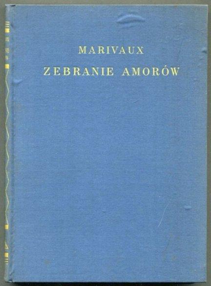 Marivaux Pierre de - Zebranie amorów. Druga pułapka miłości. Zapis. Fałszywe wierzenia