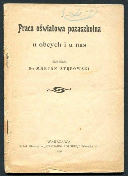 Stępowski Marjan - Praca oświatowa u obcych i u nas. Skreślił...
