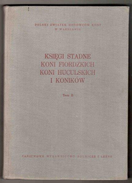 [Polski Związek Hodowców Koni w Warszawie] Księgi stadne koni fiordzkich, koni huculskich i koników. T. 2