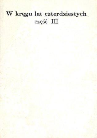 W kręgu lat czterdziestych część III