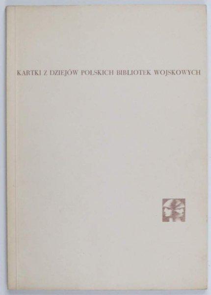 Rutkowski Zenon - Kartki z dziejów polskich bibliotek wojskowych - oraz - Fragmenty dawnych polskich księgozbiorów wojskowych 1767-1831 w Centralnej Bibliotece Wojskowej w Warszawie. 1967.
