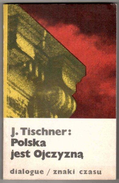 Tischner J. - Polska jest Ojczyzną. W kręgu filozofii pracy