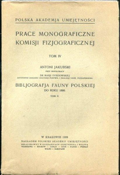 Jakubski Antoni przy współpracy Marji Dyrdowskiej - Bibliografja fauny polskiej do roku 1880. T. 1-2