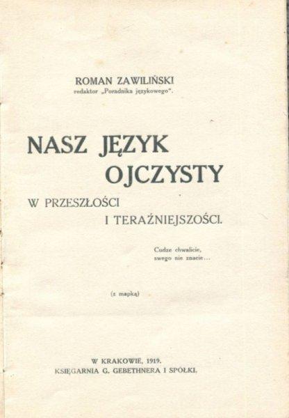 Zawiliński Roman - Nasz język ojczysty w przeszłości i teraźniejszości. (Z mapką)
