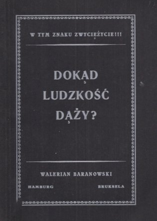 Baranowski Walerian - Dokąd ludzkość dąży?