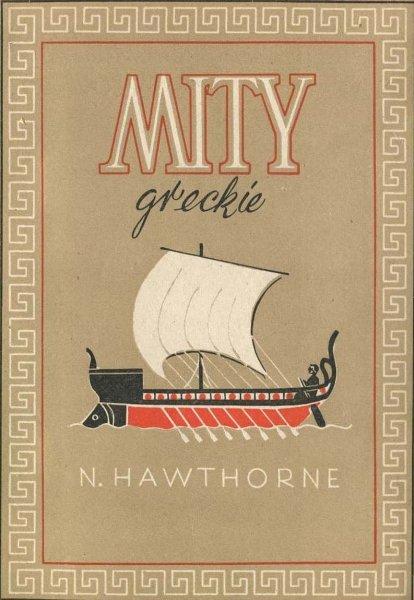 Hawthorne N. - Mity greckie. Wyd.II po wojnie.