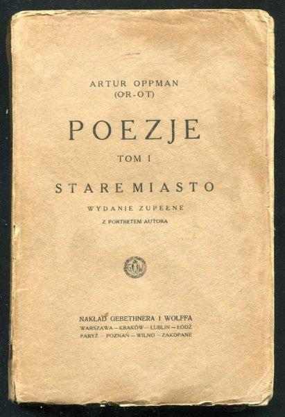 Oppman  Artur (OR-OT) - Poezje. T.1: Stare Miasto.