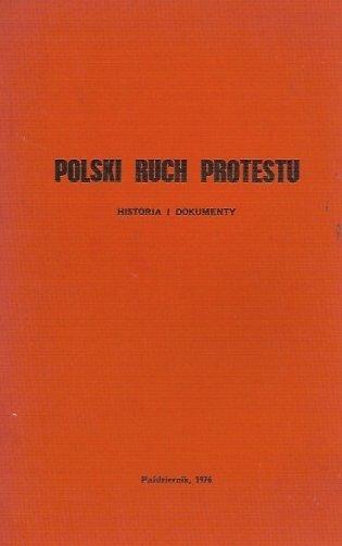Polski ruch protestu. Historia i dokumenty.