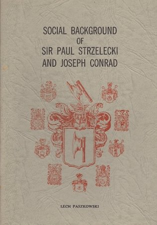 Paszkowski Lech - Social background of sir Paul Strzelecki and Joseph Conrad by ... Foreword by Jerzy Zubrzycki.