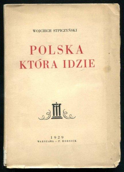 Stpiczyński Wojciech - Polska, która idzie