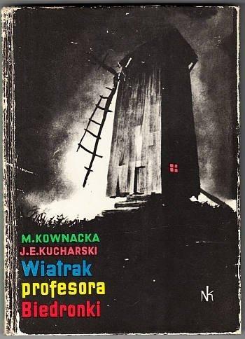 Kownacka Maria, Kucharski Jan E. - Wiatrak profesora Biedronki. Ilustrował Konstanty M.Sopoćko.