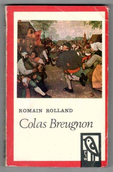 Rolland Romain - Colas Breugnon. Żyje jeszcze człowiek poczciwy. Przełożył Franciszek Mirandola. [Okładkę proj. Ewa Frysztak]
