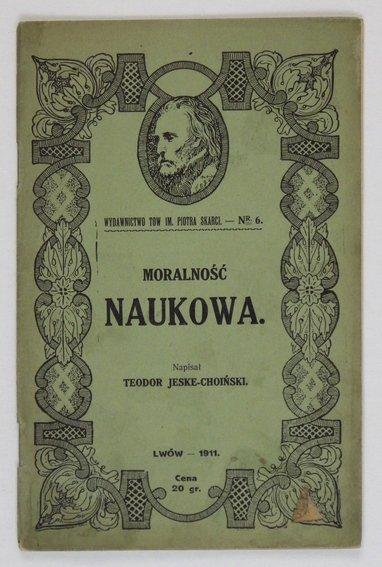 Jeske-Choiński Teodor - Moralność naukowa