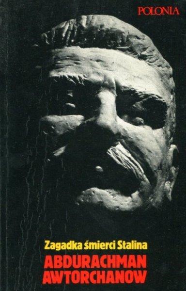 Awtorchanow Abdurachman - Zagadka śmierci Stalina. Spisek Berii. Tłumaczył z rosyjskiego Adam Mazur [pseud. Andrzeja Drawicza].