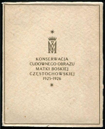 Turczyński W.Stanisław, Rutkowski Jan - Konserwacja cudownego obrazu Matki Boskiej Częstochowskiej. Listopad 1925-marzec 1926.