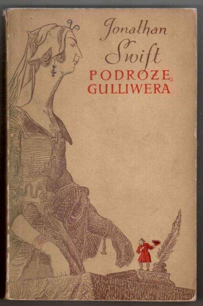 Swift Jonathan - Podróże Guliwera. [Okładkę oprac. Stanisław Topfer].