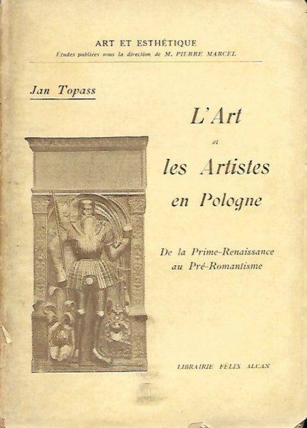 Topass Jan - L'Art et les Artistes en Pologne. [T. 1-2]