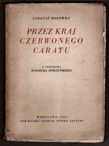 Hołówko Tadeusz - Przez kraj czerwonego caratu (Przez dwa fronty - cz. II). Z przedmową Wojciecha Stpiczyńskiego