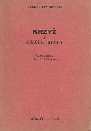 Sopicki Stanisław - Krzyż i Orzeł Biały. Rozważania z okazji Millennium