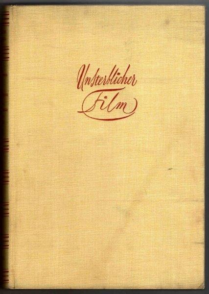 Fraenkel Heinrich - Unsterblicher Film. Die grosse Chronik von der Laterna Magica bis zum Tonfilm. Bildteil von W.Winckel