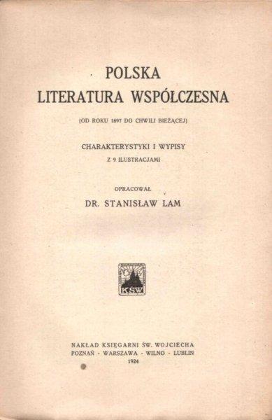 Lam S. - Polska literatura współczesna od roku 1897 do chwili bieżącej). Charakterystyki i wypisy. Z 9 ilustracjami