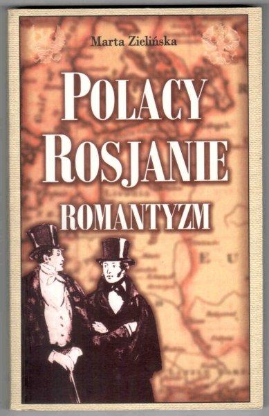 Zielińska Marta - Polacy, Rosjanie, romantyzm