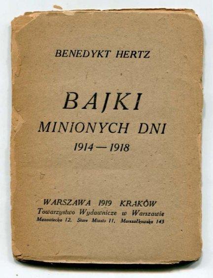Hertz Benedykt - Bajki minionych dni 1914-1918.