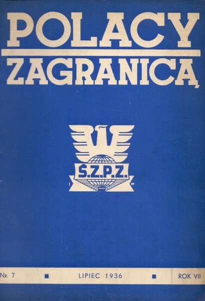 Polacy Zagranicą. Organ Światowego Związku Polaków z Zagranicy. R. 7, nr 7: VII 1936.