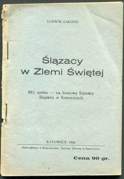 Łakomy Ludwik - Ślązacy w Ziemi Świętej