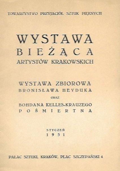 [katalog]. Towarzystwo Przyjaciół Sztuk Pięknych. Wystawa bieżąca artystów krakowskich. Malarstwo, grafika. Kraków, I 1951