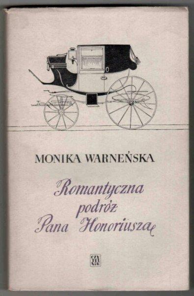 Warneńska Monika - Romantyczna podróż pana Honoriusza. [Obwolutę i okładkę proj. Marian Stachurski]