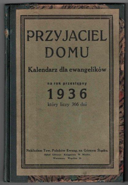 Przyjaciel Domu. Kalendarz dla Ewangelików na rok przestępny 1936, który liczy 366 dni