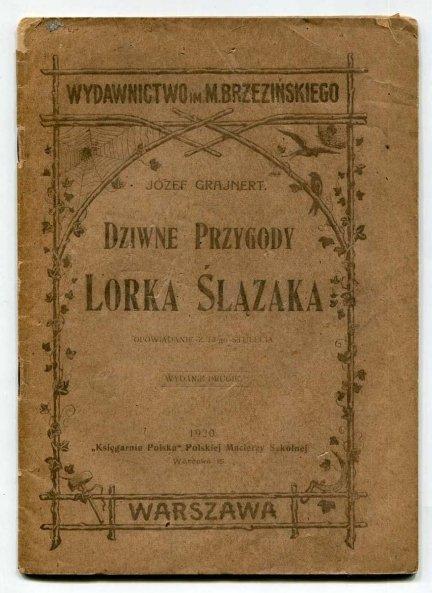 Grajnert Józef - Dziwne przygody Lorka Ślązaka. Opowiadanie z 13-go stulecia.