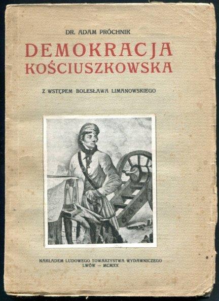 Próchnik Adam - Demokracja kościuszkowska. Z wstępem Bolesława Limanowskiego