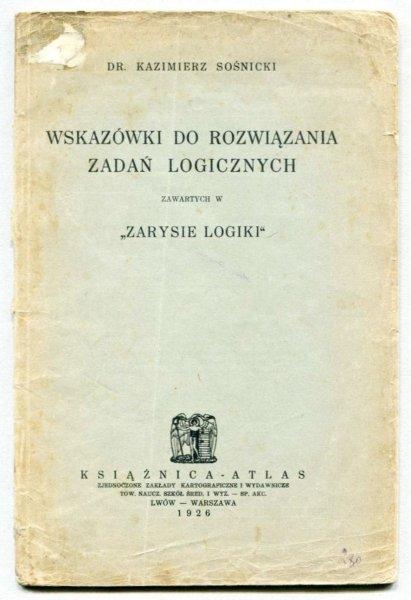 Sośnicki Kazimierz - Wskazówki do rozwiązywania zadań logicznych zawartych w Zarysie logiki