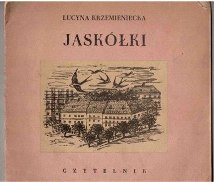 Krzemieniecka Lucyna - Jaskółki. [Ilustracje i okładkę proj. Walentyna Symonowicz-Mierzejewska].