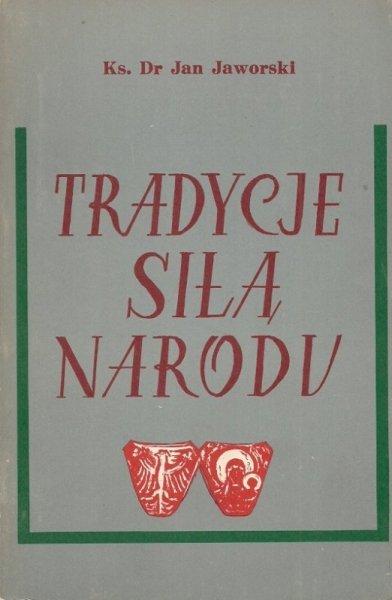 Jaworski Jan - Tradycje siłą narodu.