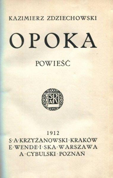 Zdziechowski Kazimierz - Opoka. Powieść.