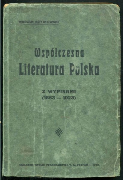 Szyjkowski Marjan - Współczesna literatura polska. Z wypisami (1863-1923)
