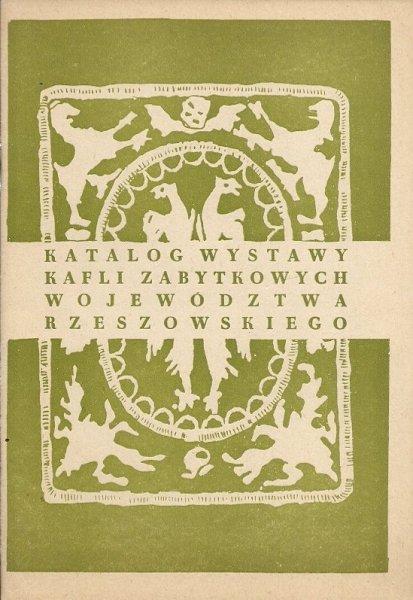 Muzeum w Jarosławiu. Katalog wystawy kafli zabytkowych województwa rzeszowskiego.