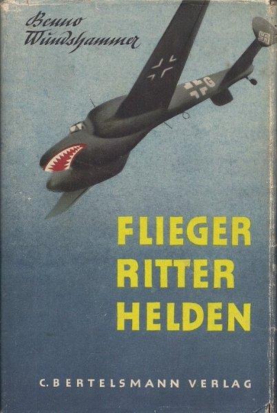 Wundshammer Benno - Flieger - Ritter - Helden. Mit dem Haifischgeschwader in Frankreich und andere Kampfberichte. 2. Auflage.