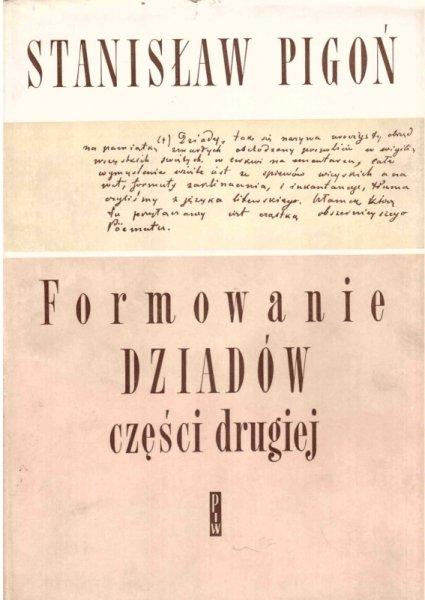 Pigoń Stanisław - Formowanie Dziadów  części drugiej. Rekonstrukcja genetyczna