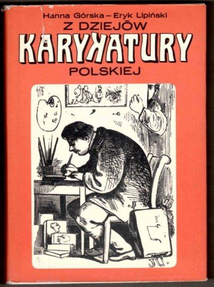 Górska Hanna, Lipiński Eryk - Z dziejów karykatury polskiej